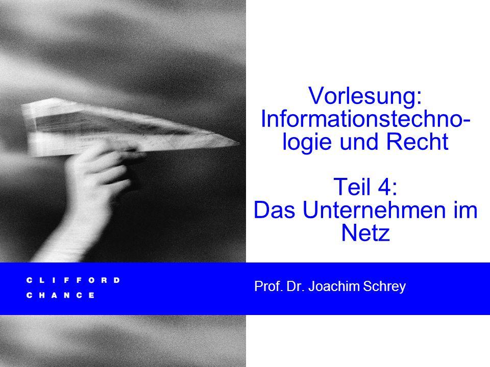 Vorlesung: Informationstechno-logie und Recht Teil 4: Das Unternehmen im Netz