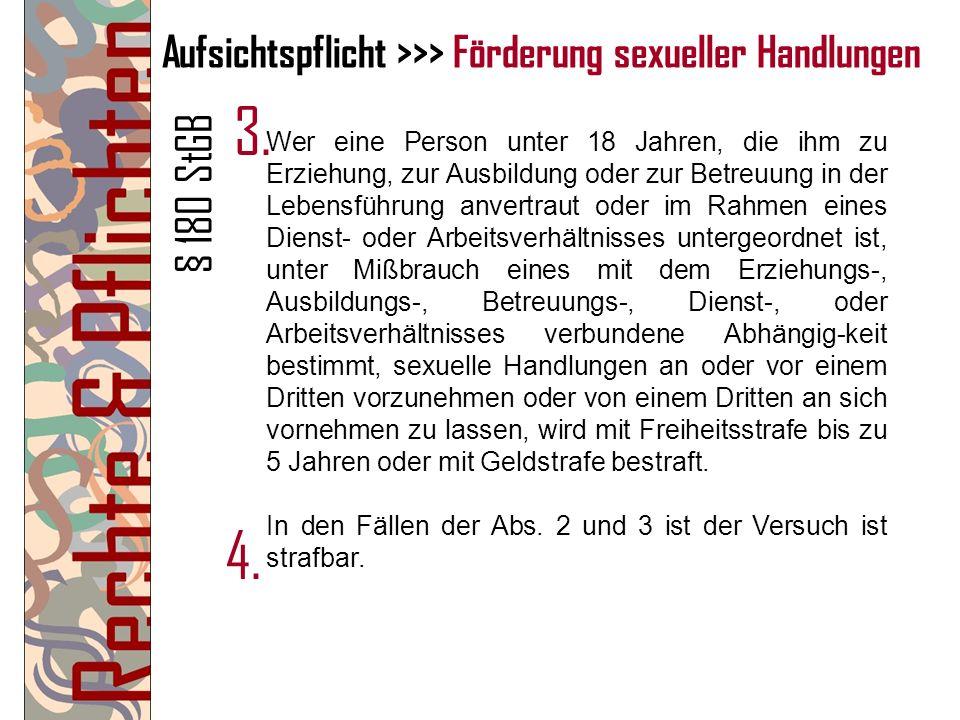 Aufsichtspflicht >>> Förderung sexueller Handlungen