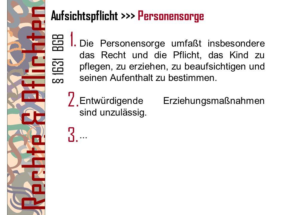 Aufsichtspflicht >>> Personensorge
