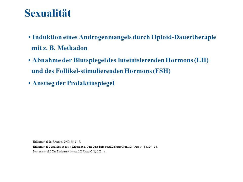 Sexualität • Induktion eines Androgenmangels durch Opioid-Dauertherapie. mit z. B. Methadon.