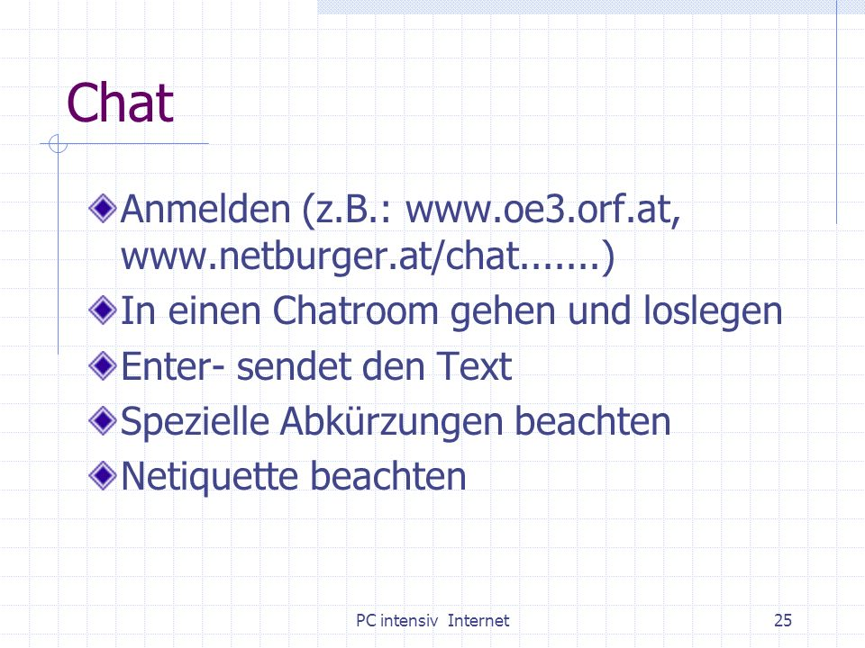 Chat Anmelden (z.B.: www.oe3.orf.at, www.netburger.at/chat.......)