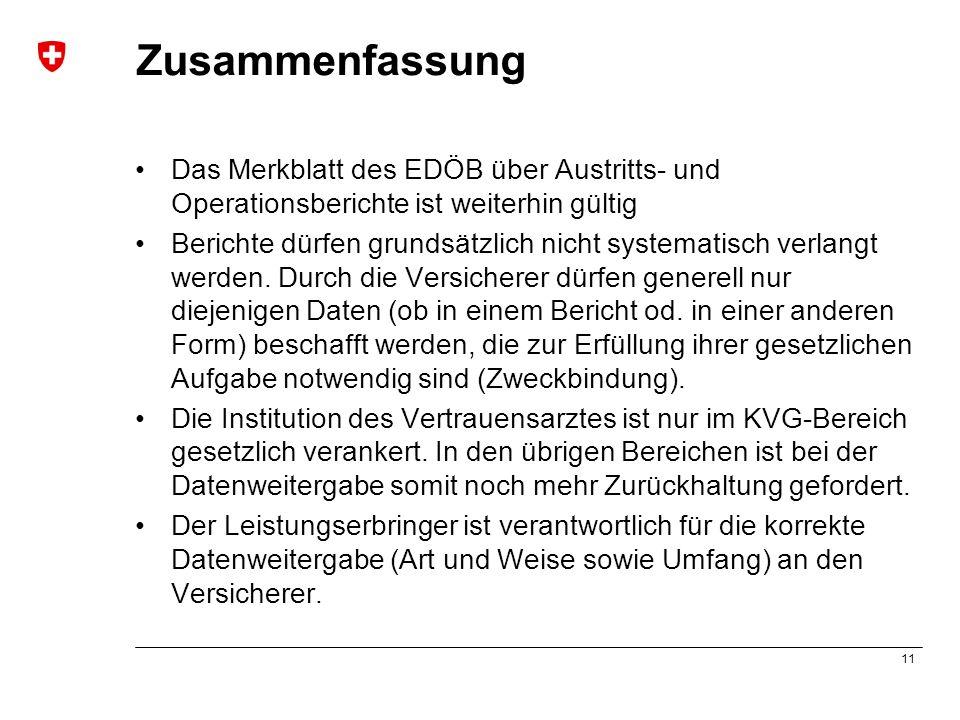 Zusammenfassung Das Merkblatt des EDÖB über Austritts- und Operationsberichte ist weiterhin gültig.
