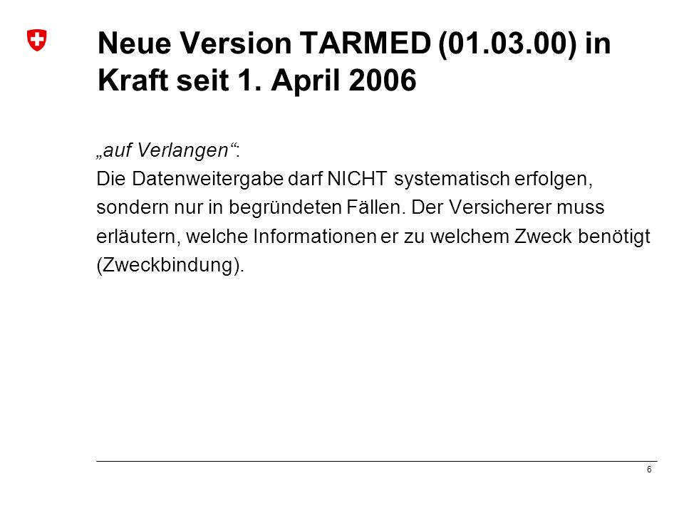 Neue Version TARMED ( ) in Kraft seit 1. April 2006