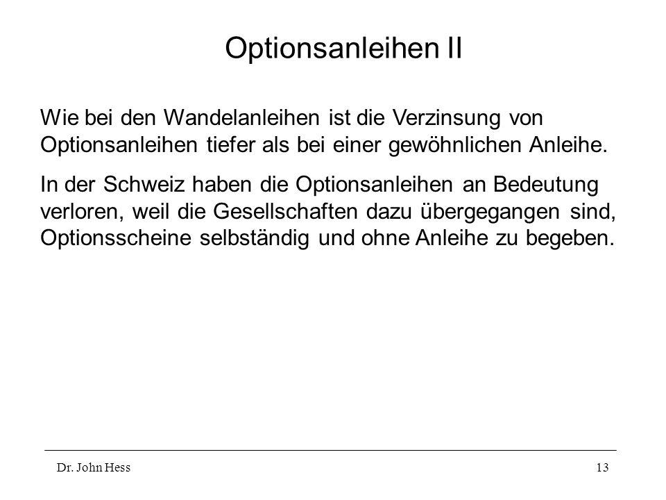 Optionsanleihen II Wie bei den Wandelanleihen ist die Verzinsung von Optionsanleihen tiefer als bei einer gewöhnlichen Anleihe.