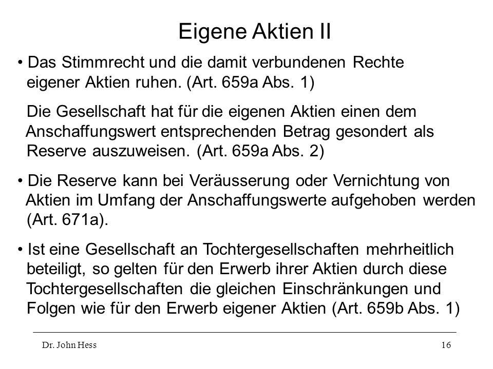Eigene Aktien II Das Stimmrecht und die damit verbundenen Rechte eigener Aktien ruhen. (Art. 659a Abs. 1)