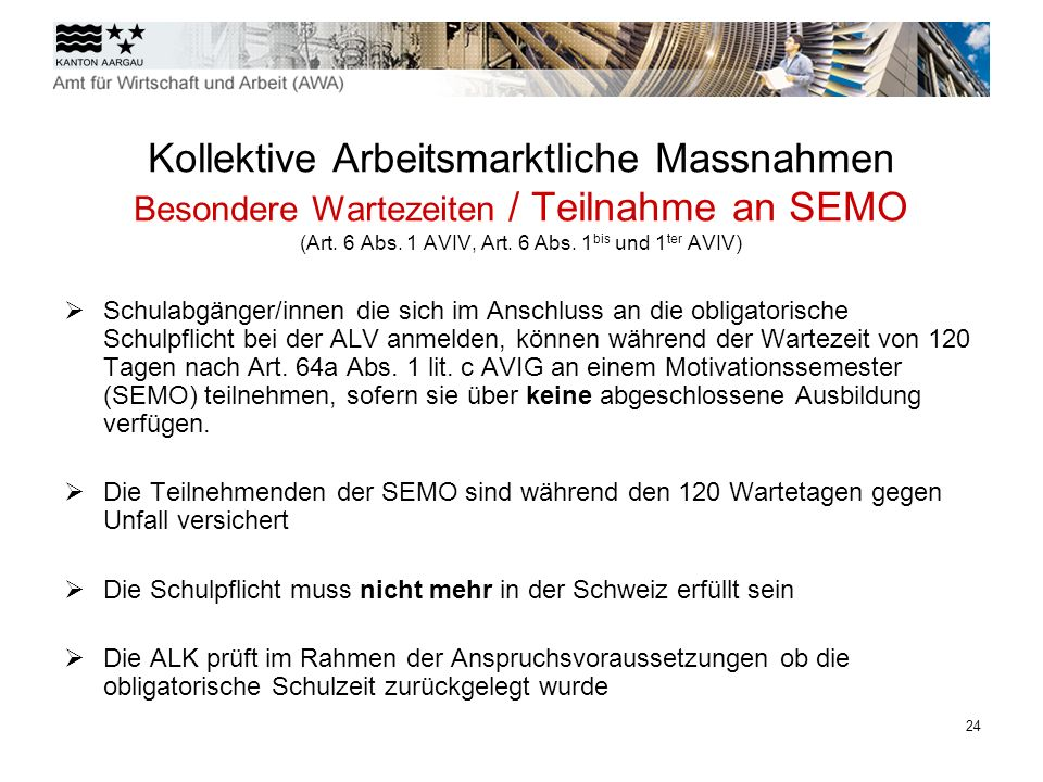 Kollektive Arbeitsmarktliche Massnahmen Besondere Wartezeiten / Teilnahme an SEMO (Art. 6 Abs. 1 AVIV, Art. 6 Abs. 1bis und 1ter AVIV)