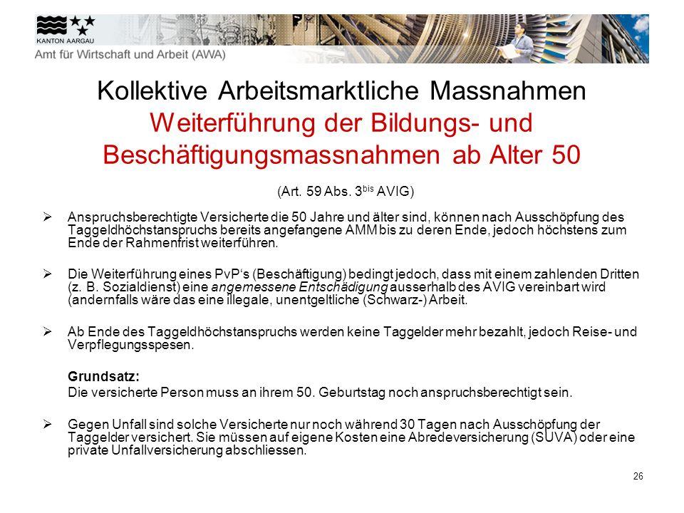 Kollektive Arbeitsmarktliche Massnahmen Weiterführung der Bildungs- und Beschäftigungsmassnahmen ab Alter 50 (Art. 59 Abs. 3bis AVIG)
