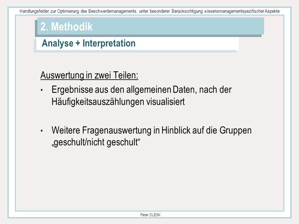 2. Methodik Analyse + Interpretation Auswertung in zwei Teilen: