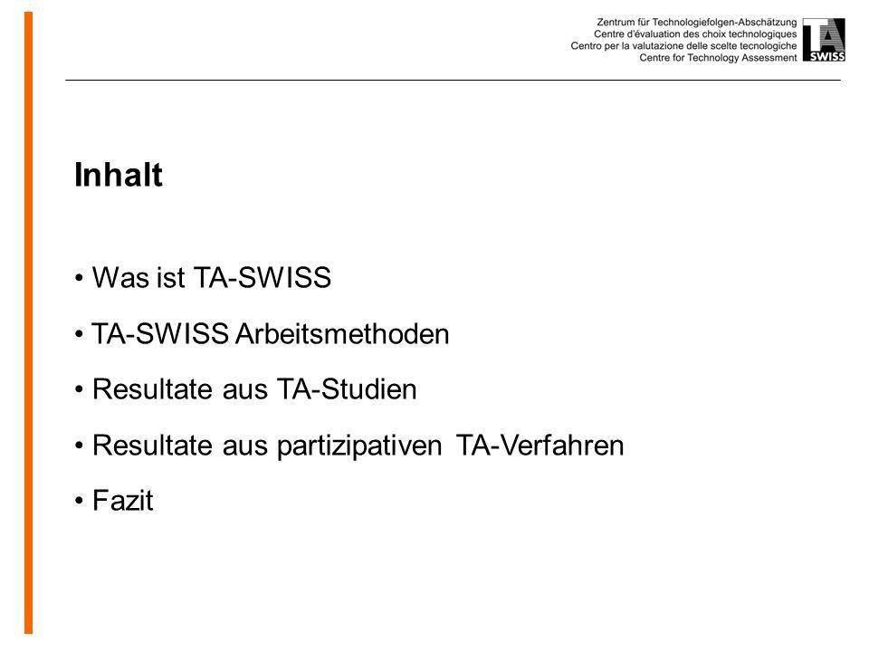 Inhalt Was ist TA-SWISS TA-SWISS Arbeitsmethoden