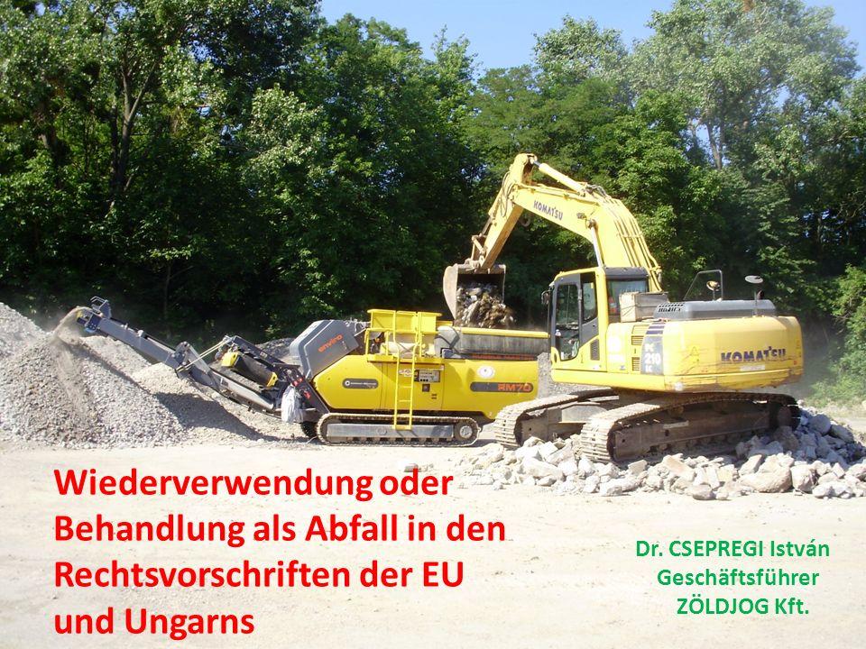 Wiederverwendung oder Behandlung als Abfall in den Rechtsvorschriften der EU und Ungarns