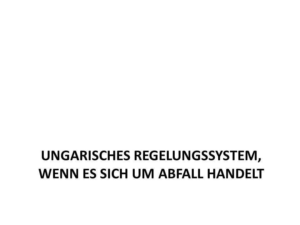 Ungarisches Regelungssystem, wenn es sich um abfall handelt