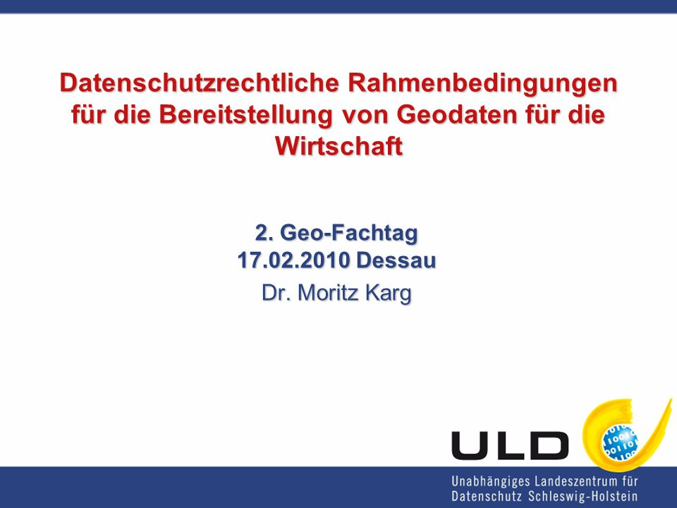 2. Geo-Fachtag 17.02.2010 Dessau Dr. Moritz Karg