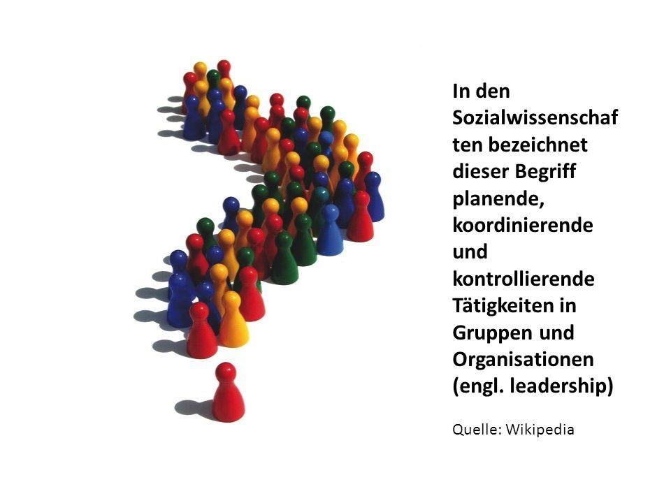In den Sozialwissenschaften bezeichnet dieser Begriff planende, koordinierende und kontrollierende Tätigkeiten in Gruppen und Organisationen (engl. leadership)