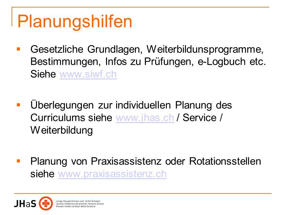 Planungshilfen Gesetzliche Grundlagen, Weiterbildunsprogramme, Bestimmungen, Infos zu Prüfungen, e-Logbuch etc. Siehe www.siwf.ch.