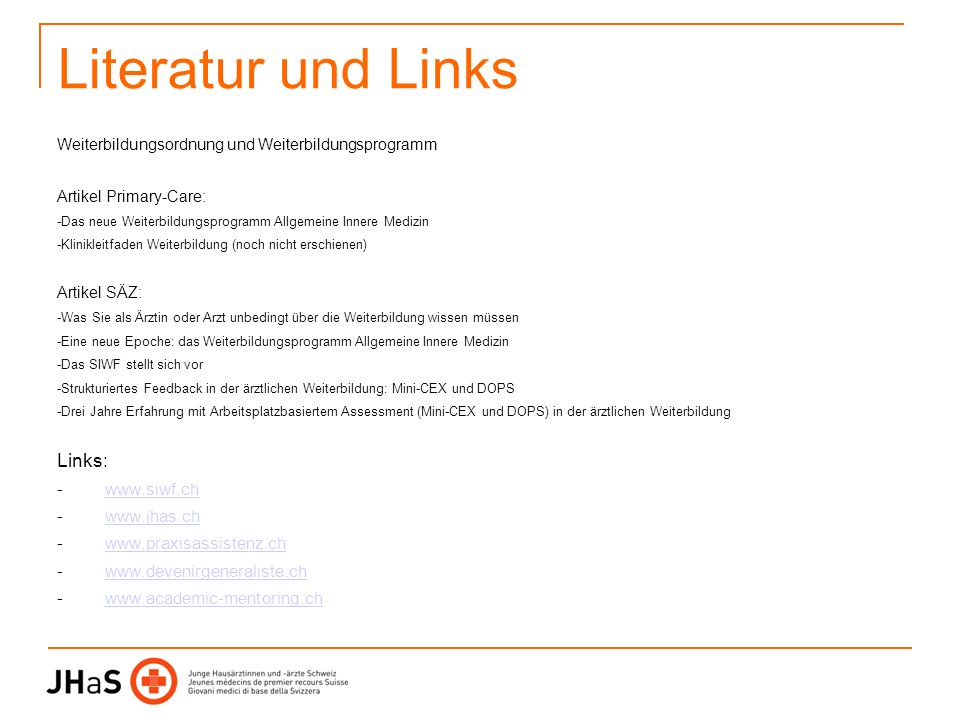 Literatur und Links Links: www.siwf.ch www.jhas.ch