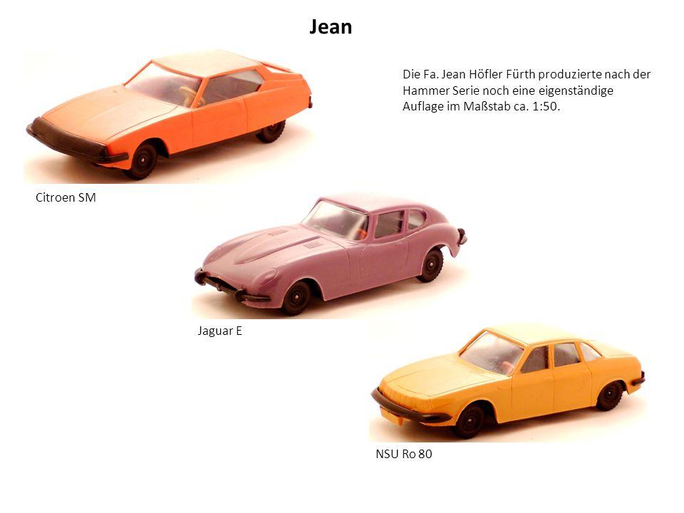 Jean Die Fa. Jean Höfler Fürth produzierte nach der Hammer Serie noch eine eigenständige Auflage im Maßstab ca. 1:50.
