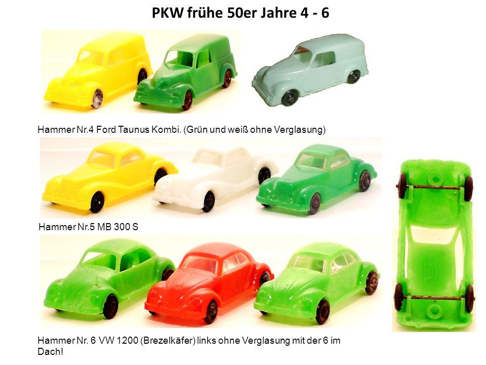 PKW frühe 50er Jahre 4 - 6 Hammer Nr.4 Ford Taunus Kombi. (Grün und weiß ohne Verglasung) Hammer Nr.5 MB 300 S.