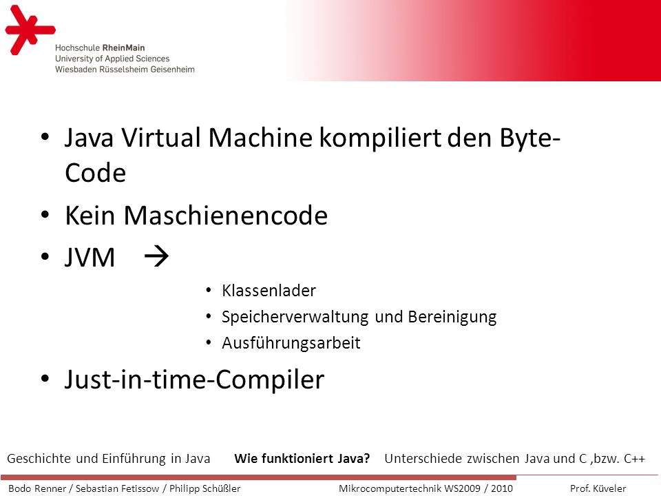 Java Virtual Machine kompiliert den Byte-Code Kein Maschienencode
