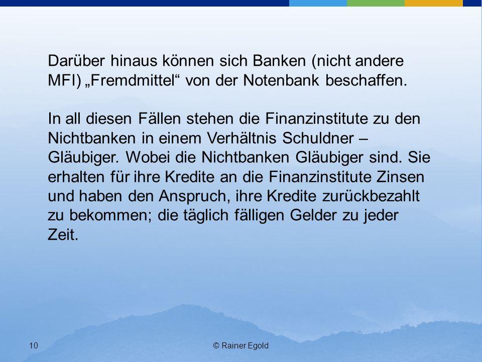 """Darüber hinaus können sich Banken (nicht andere MFI) """"Fremdmittel von der Notenbank beschaffen."""