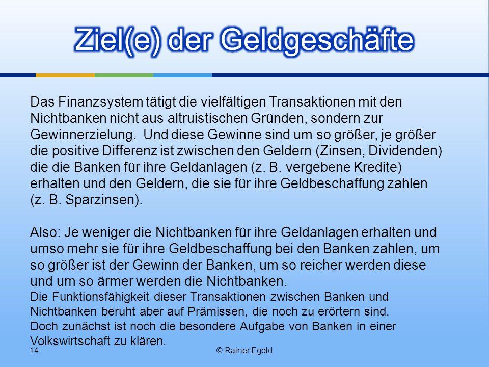 Ziel(e) der Geldgeschäfte