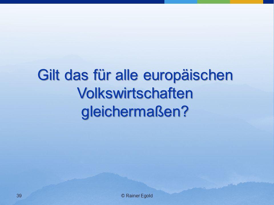 Gilt das für alle europäischen Volkswirtschaften gleichermaßen