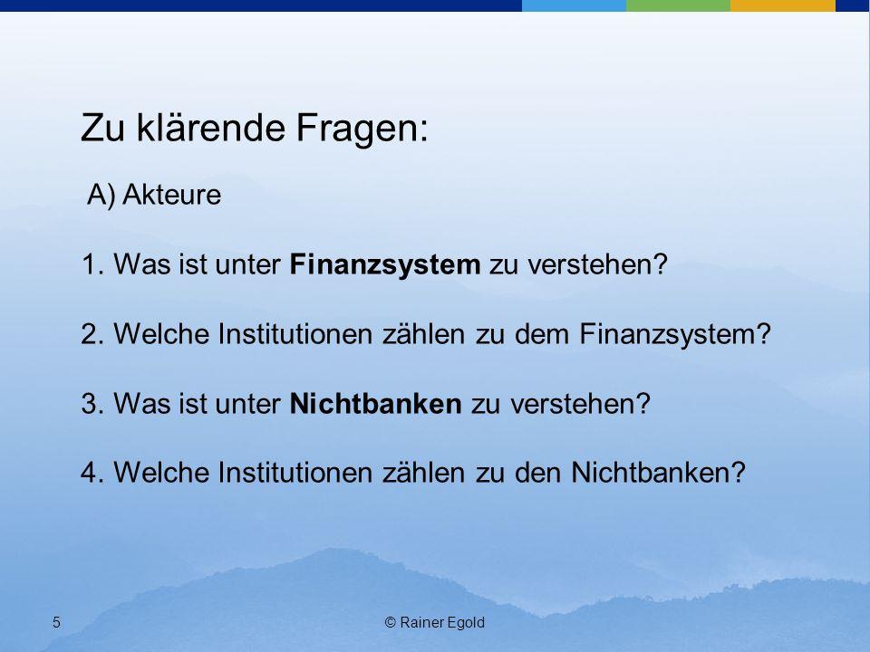 Zu klärende Fragen: Was ist unter Finanzsystem zu verstehen