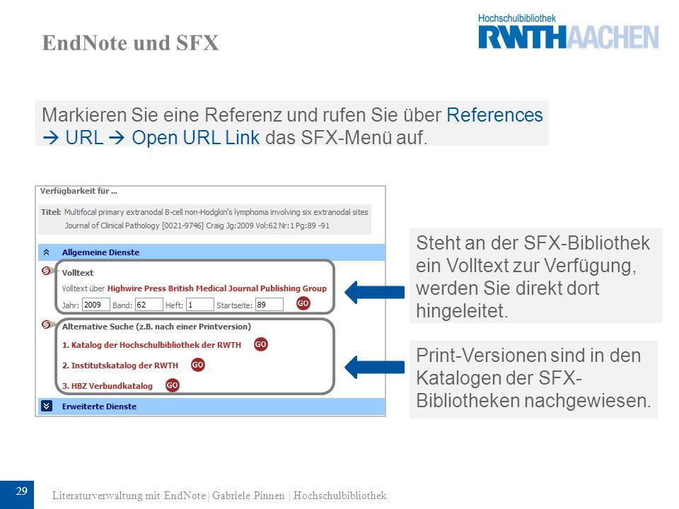 EndNote und SFX Markieren Sie eine Referenz und rufen Sie über References  URL  Open URL Link das SFX-Menü auf.