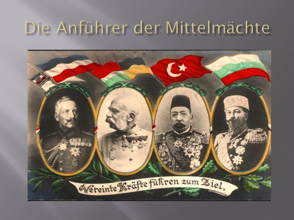 Die Anführer der Mittelmächte