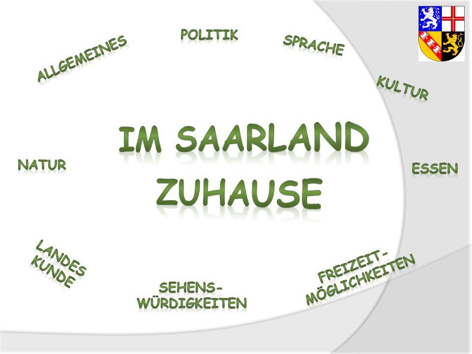 Im Saarland zuhause Politik Sprache Allgemeines Kultur NAtur Essen
