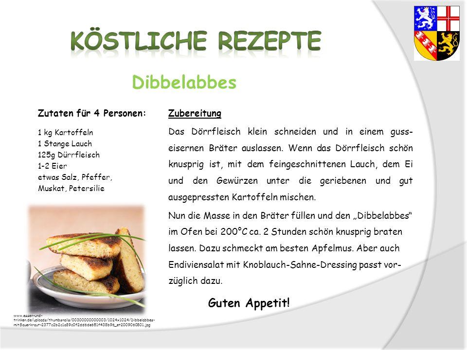 Köstliche Rezepte Dibbelabbes Zutaten für 4 Personen: Zubereitung