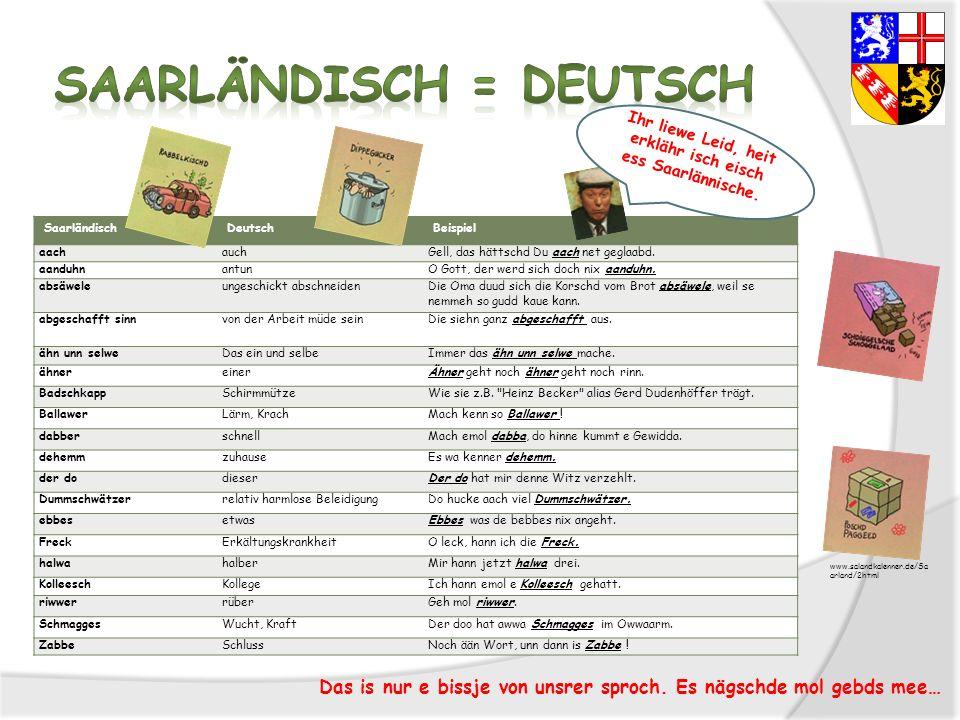 Saarländisch = Deutsch