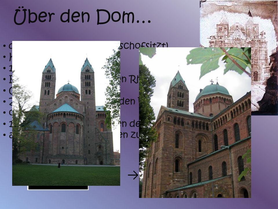 Über den Dom… ↓ das Symbol der Stadt (Bischofsitzt) Kaiser Konrad II