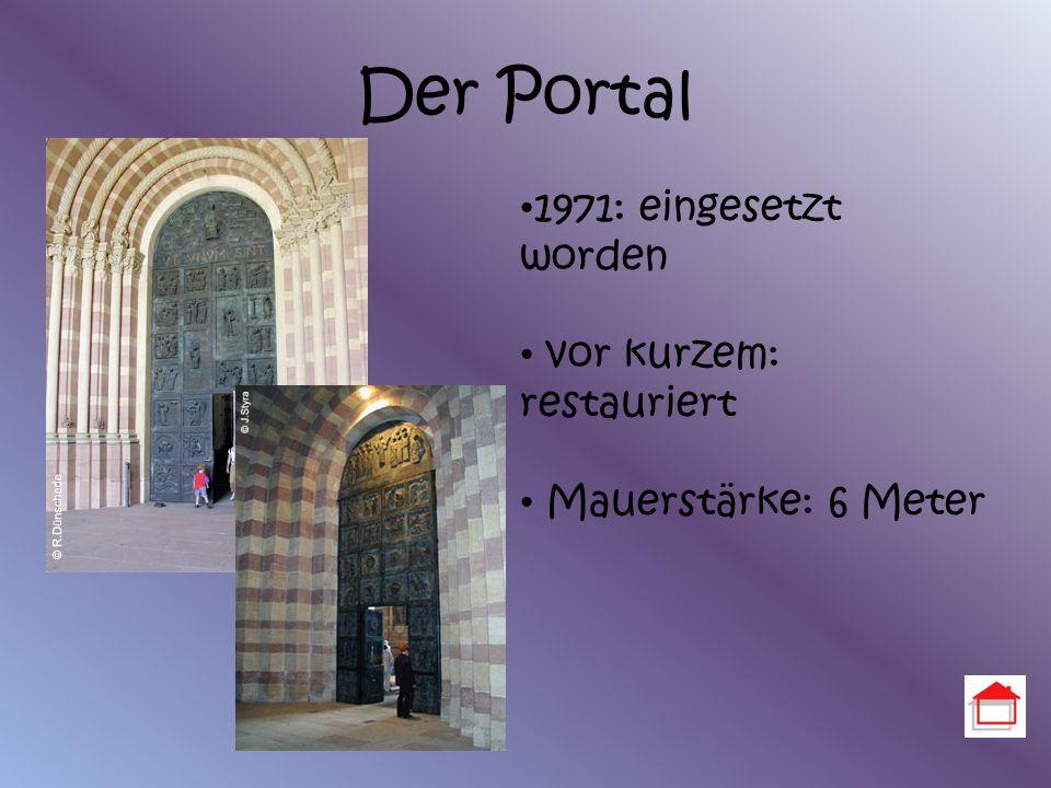 Der Portal 1971: eingesetzt worden vor kurzem: restauriert