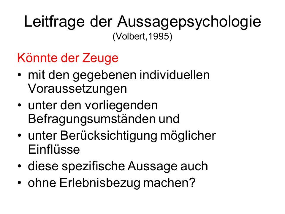 Leitfrage der Aussagepsychologie (Volbert,1995)