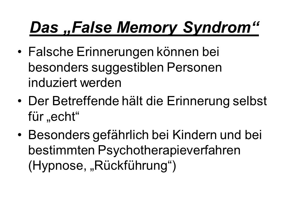 "Das ""False Memory Syndrom"