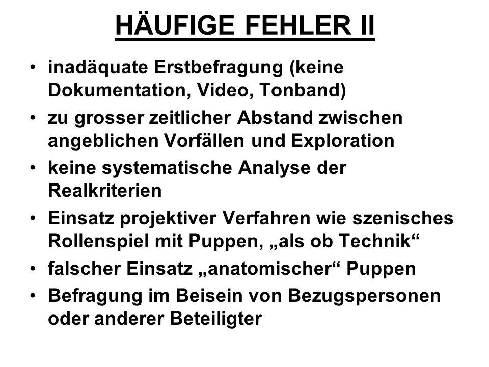 HÄUFIGE FEHLER II inadäquate Erstbefragung (keine Dokumentation, Video, Tonband)