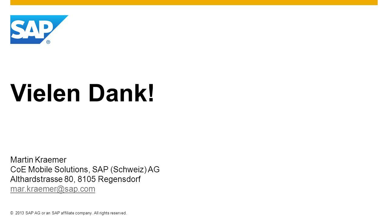 Vielen Dank! Martin Kraemer CoE Mobile Solutions, SAP (Schweiz) AG