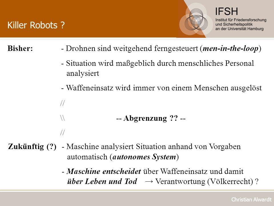 Killer Robots Bisher: - Drohnen sind weitgehend ferngesteuert (men-in-the-loop)