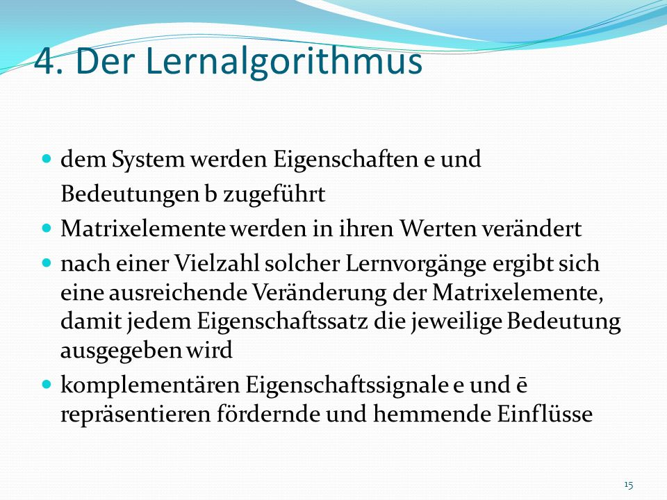 4. Der Lernalgorithmus dem System werden Eigenschaften e und