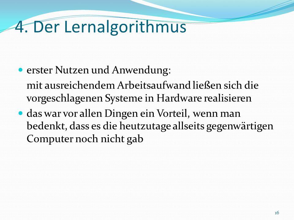 4. Der Lernalgorithmus erster Nutzen und Anwendung: