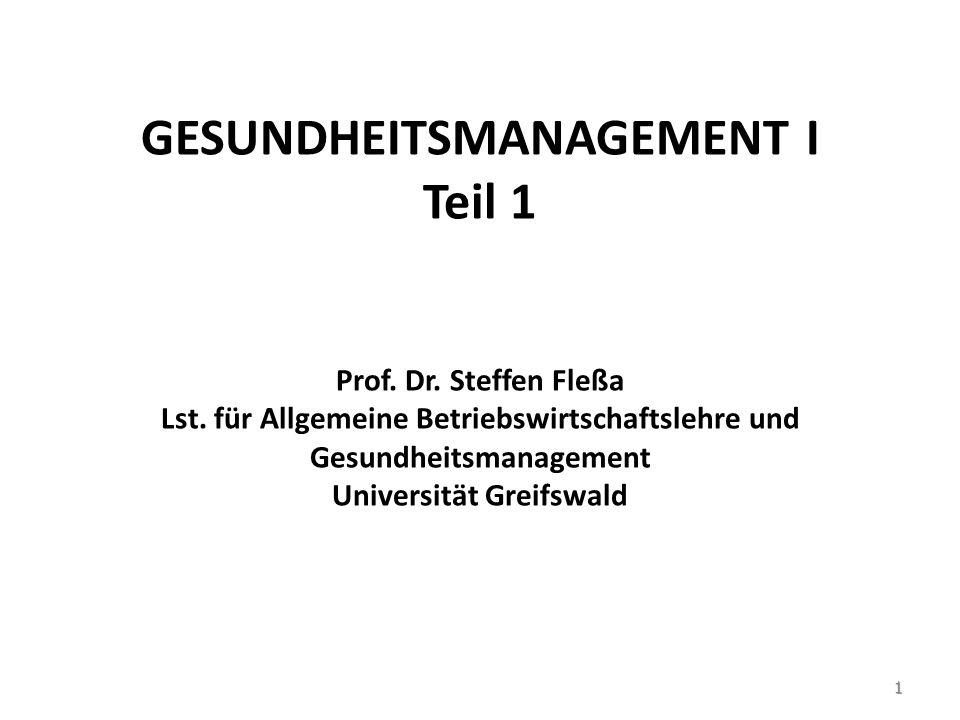 GESUNDHEITSMANAGEMENT I Teil 1 Prof. Dr. Steffen Fleßa Lst