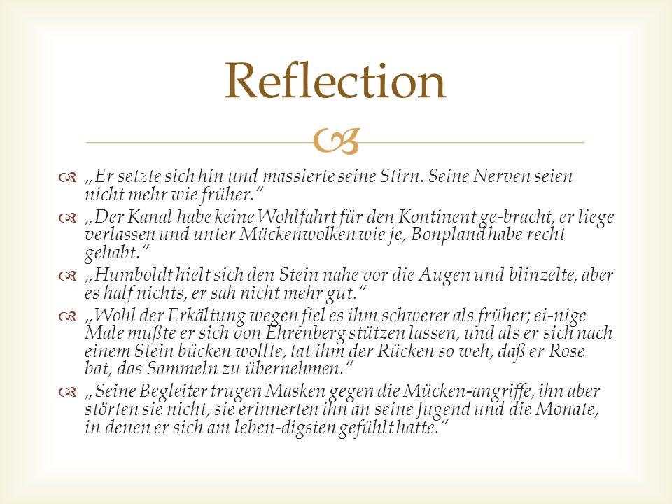 """Reflection """"Er setzte sich hin und massierte seine Stirn. Seine Nerven seien nicht mehr wie früher."""