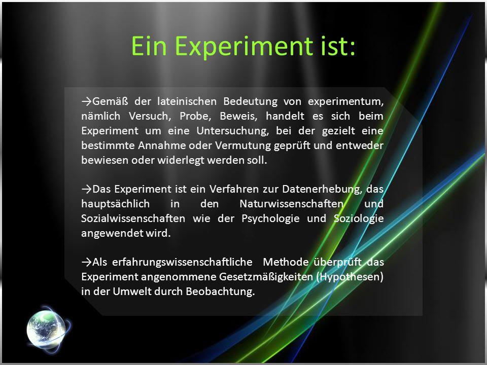 Ein Experiment ist: