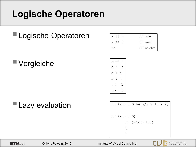 Logische Operatoren Logische Operatoren Vergleiche Lazy evaluation