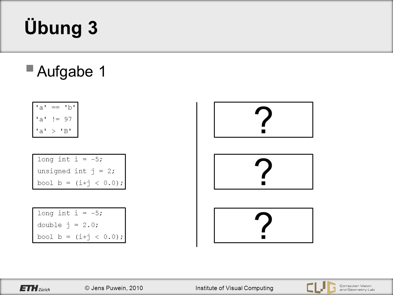 Übung 3 Aufgabe 1 a == b a != 97 a > B false true