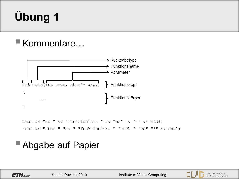Übung 1 Kommentare… Abgabe auf Papier Rückgabetype Funktionsname