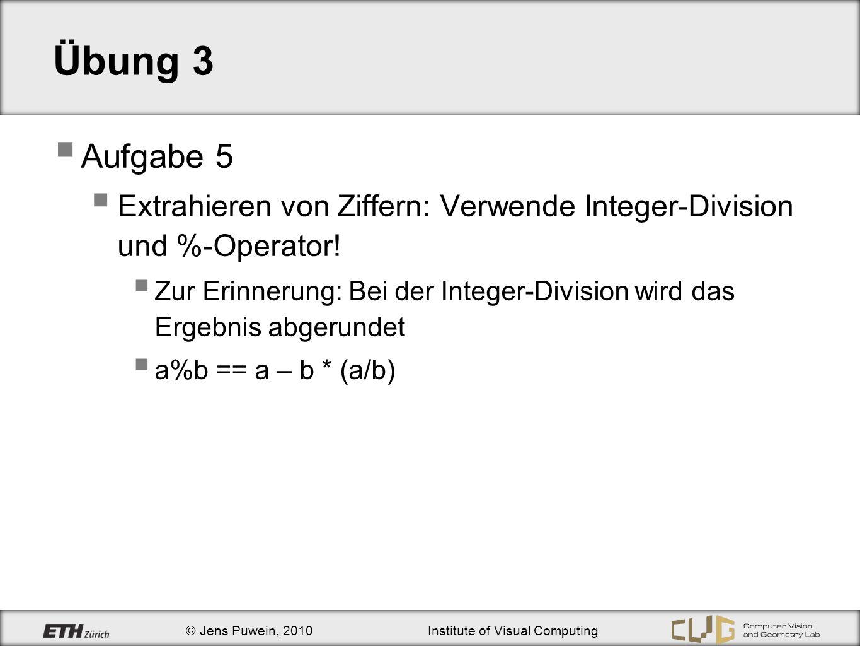 Übung 3 Aufgabe 5. Extrahieren von Ziffern: Verwende Integer-Division und %-Operator!