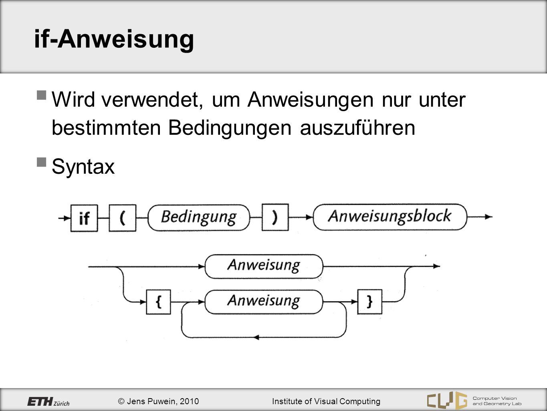 if-Anweisung Wird verwendet, um Anweisungen nur unter bestimmten Bedingungen auszuführen Syntax
