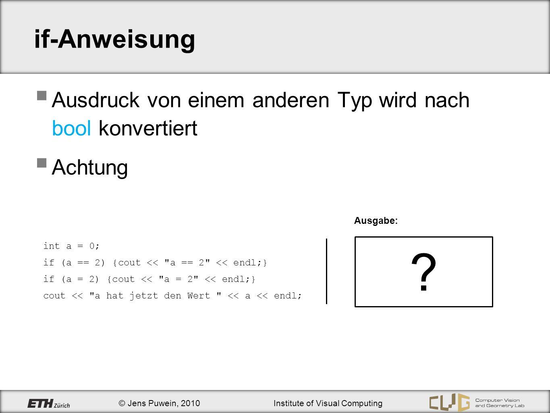 if-Anweisung Ausdruck von einem anderen Typ wird nach bool konvertiert. Achtung. Ausgabe: int a = 0;