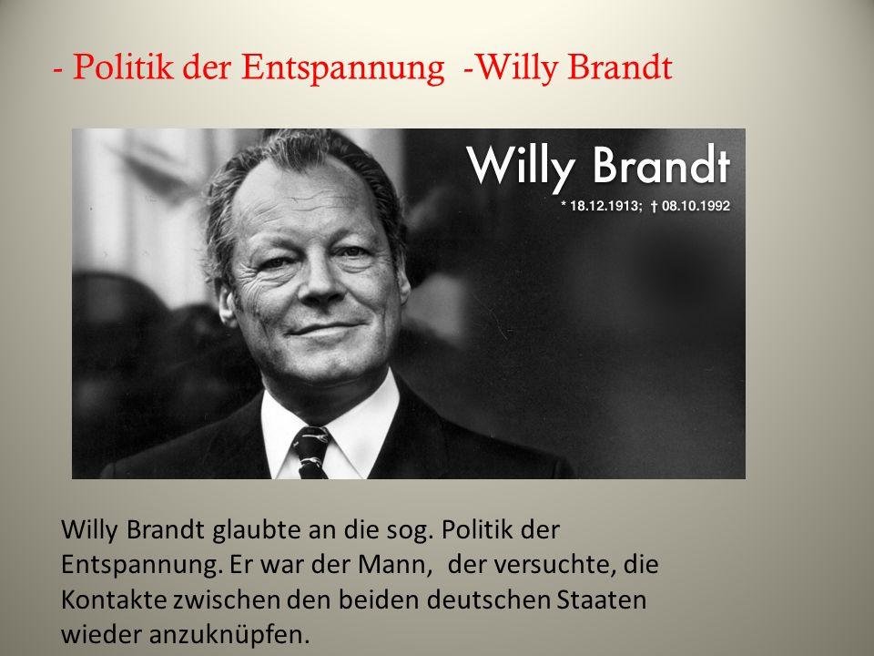 - Politik der Entspannung -Willy Brandt